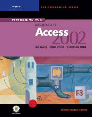 Performing with  Microsoft  Access 2002 Comprehensive Course