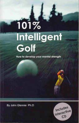 101% Intelligent Golf: How to Develop Your Mental Strength