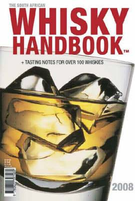 The South African Whisky Handbook 2008: The Official Guide to South African Whisky