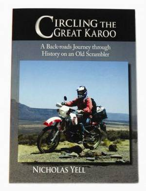 Circling the Great Karoo: A Back Roads Journey Through History on an Old Scrambler