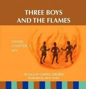 Three Boys and the Flames: Daniel Chapter 3 NIV