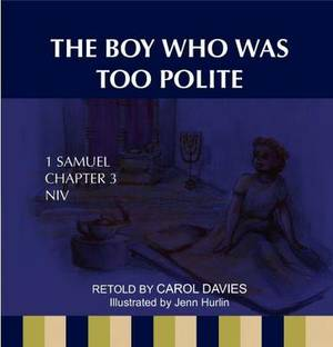 The Boy Who Was Too Polite: 1 Samual Chapter 3 NIV