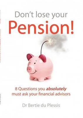 Dont lose your pension: 8 questions you absolutely must ask your financial advisors