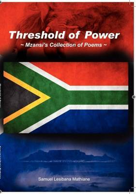 Threshold of Power: Mzansi's Collection of Poems