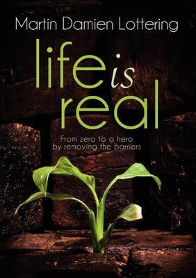 Life is Real: From Zero to Hero by Removing the Barriers