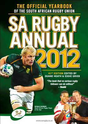 SA Rugby Annual 2012: The Official Yearbook of the South African Rugby Union