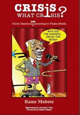 Crisis. What Crisis?: Public Relations Not According to Thabo Mbeki