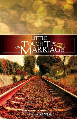Little Tough Tips on Marriage: Save Your Marriage
