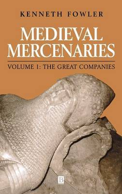 Medieval Mercenaries: The Great Companies
