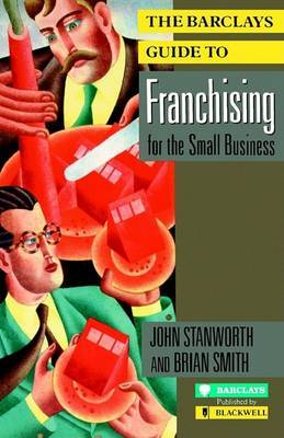 The Barclays Guide to Franchising for the Small Business