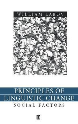 Principles of Linguistic Change: v. 2: Principles of Linguistic Change, Volume 2 Social Factors