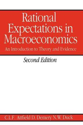 Rational Expectations in Macroeconomics: An Introduction to Theory and Evidence