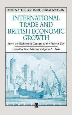 International Trade and British Economic Growth: From the Eighteenth Century to the Present Day