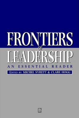Frontiers of Leadership: An Essential Reader