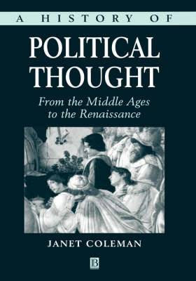 A History of Political Thought: From the Middle Ages to the Renaissance