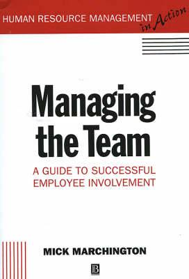 Managing the Team: A Guide to Successful Employee Involvement