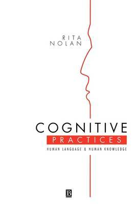 Cognitive Practices: Human Language and Human Knowledge