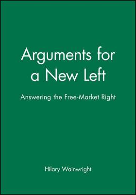 Agenda for a New Left: Answering the Free-market Right