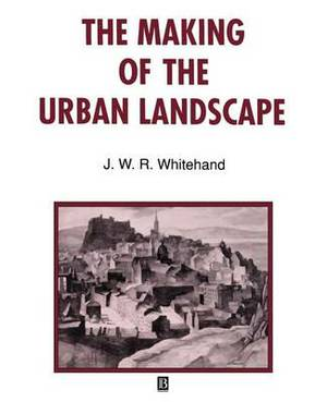 The Making of the Urban Landscape