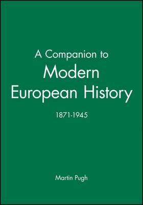 A Companion to Modern European History 1871-1945