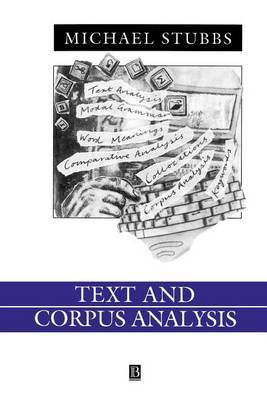 Text and Corpus Analysis: Computer Assisted Studies of Language and Institutions