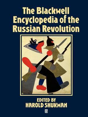 The Blackwell Encyclopedia of the Russian Revolution
