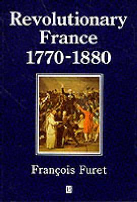 Revolutionary France: 1770-1880