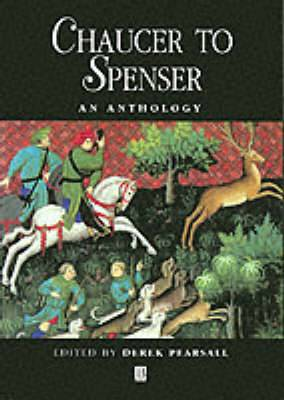 Chaucer to Spenser: An Anthology
