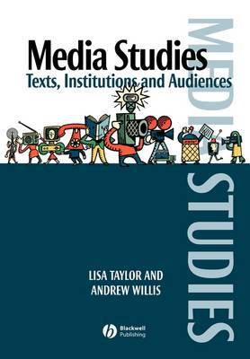 Media Studies: Texts, Institutions and Audiences