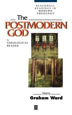The Postmodern God: Theological Reader