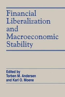 Financial Liberalization and Macroeconomic Stability