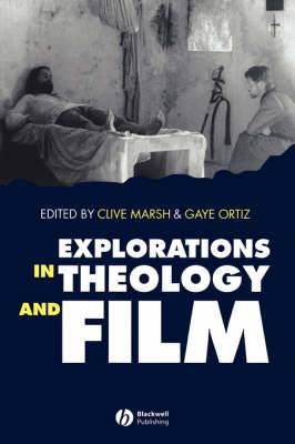 Explorations in Theology and Film: Movies and Meaning