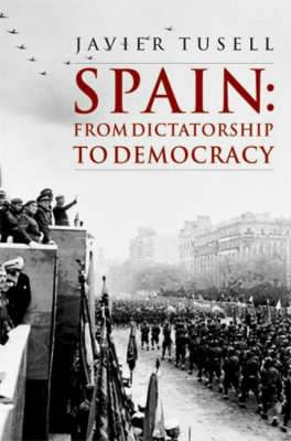 Spain - From Dictatorship to Democracy: 1939 to the Present