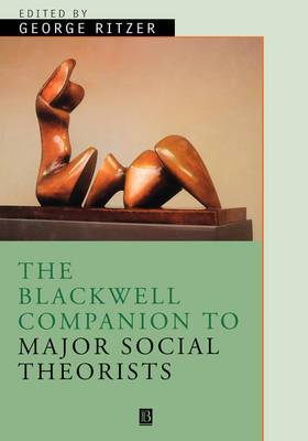 The Blackwell Companion to Major Classical Social Theorists