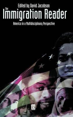 The Immigration Reader: America in a Multidisciplinary Perspective