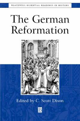 The German Reformation: The Essential Readings