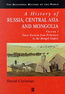 A History of Russia, Central Asia and Mongolia: v. 1: Inner Eurasia from Prehistory to the Mongol Empire