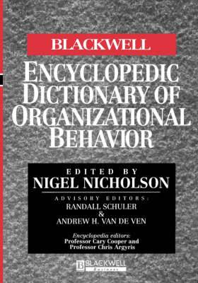 The Blackwell Encyclopedia of Management and Encyclopedic Dictionaries: The Blackwell Encyclopedic Dictionary of Organizational Behavior