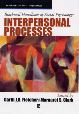 Blackwell Handbook of Social Psychology: Interpersonal Processes