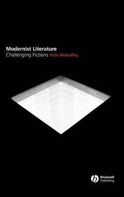 Modernist Literature: Challenging Fictions?