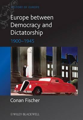 Europe Between Democracy and Dictatorship: 1900-1945