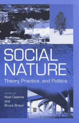 Social Nature: Theory, Practice and Politics