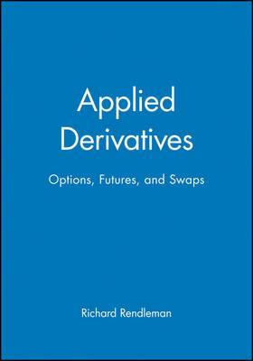 Applied Derivatives: Options, Futures and Swaps
