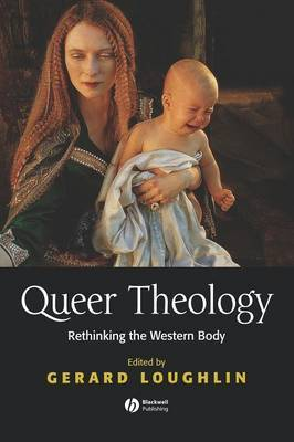 Queer Theology: Rethinking the Western Body