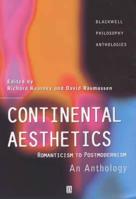 Continental Aesthetics: Romanticism to Postmodernism - An Anthology