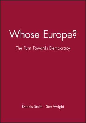 Whose Europe?: The Turn Towards Democracy