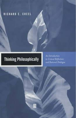 Thinking Philosophically: An Introduction to Critical Reflection and Rational Dialogue