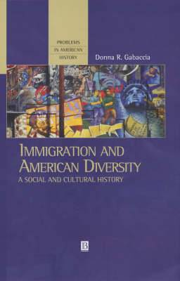 Immigration and American Diversity: A Social and Cultural History