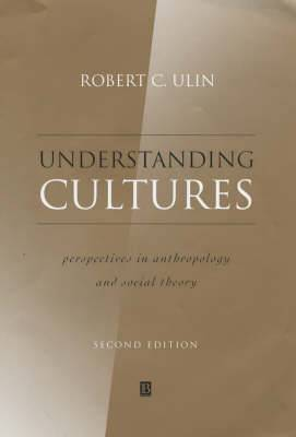 Understanding Cultures: Perspectives in Anthropology and Social Theory