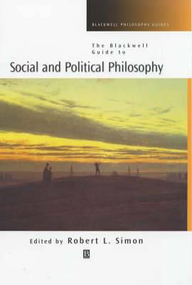 The Blackwell Guide to Social and Political Philosophy